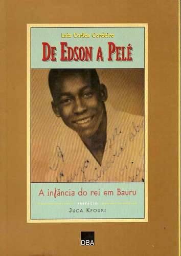 1997 - De Edson a Pelé - A infância do Rei em Bauru - Blog DNA Santástico