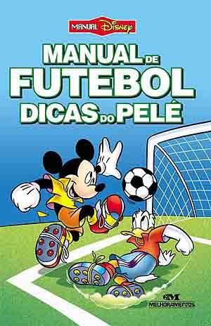 Manual do Futebol - Dicas do Pelé - Blog DNA Santástico