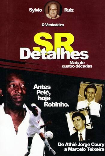 SR Detalhes - Mais de Quatro Décadas - Antes Pelé, Hoje Robinho. - De Athiê Jorge Coury a Marcelo Teixeira - Blog DNA Santástico