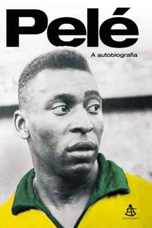 Pelé - A Autobiografia - Blog DNA Santástico