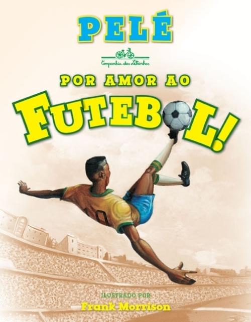 Pelé - Por Amor ao Futebol - Blog DNA Santástico