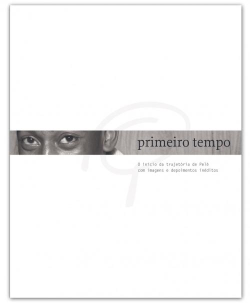 Primeiro Tempo - O inicio da trajetória de Pelé com imagens e depoimentos inéditos - Blog DNA Santástico