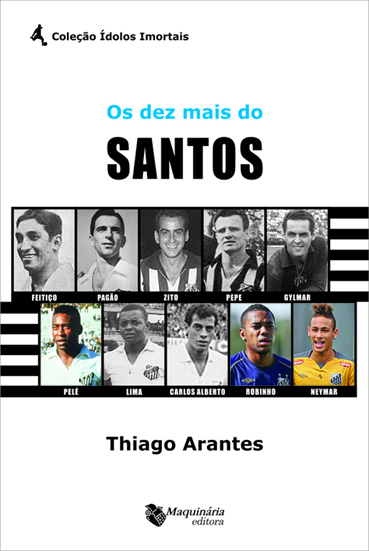 Os Dez mais do Santos - Blog DNA Santástico
