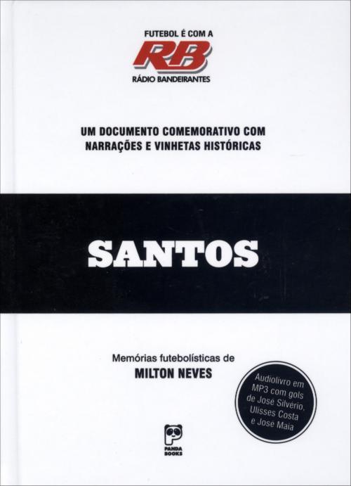 Santos - Um documento comemorativo com narrações e vinhetas históricas - Blog DNA Santástico