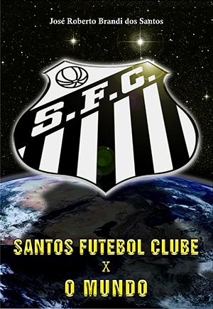 Santos Futebol Clube x O Mundo - Blog DNA Santástico