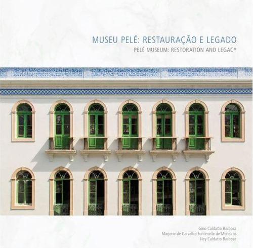 Museu Pelé - Restauração e Legado - Blog DNA Santástico