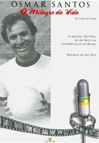 Osmar Santos O Milagre da Vida - Blog DNA Santastico
