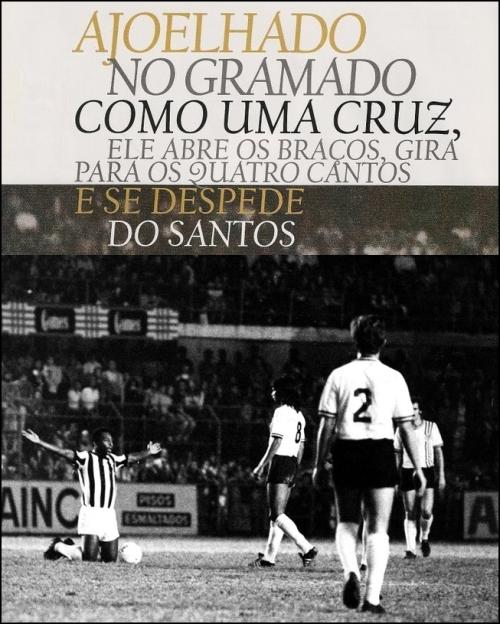 Pelé - Despedida do Santos - Blog DNA Santastico