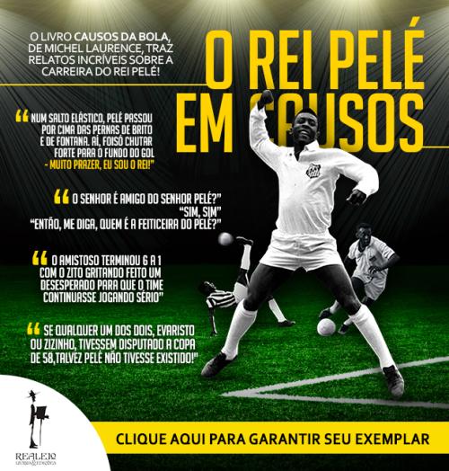O Rei Pelé em Causos - Blog DNA Santástico